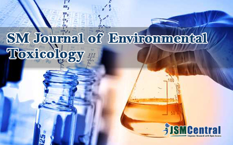 SM Journal of Environmental Toxicology