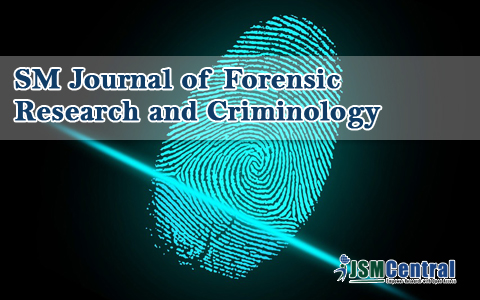 SM Journal of Forensic Research and Criminology