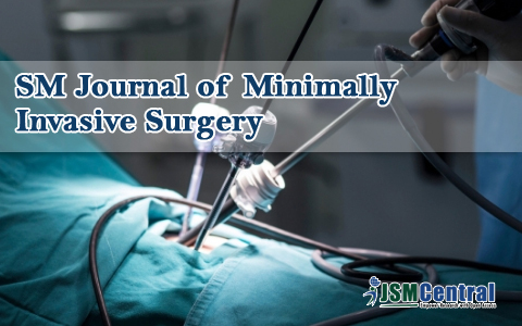 SM Journal of Minimally Invasive Surgery