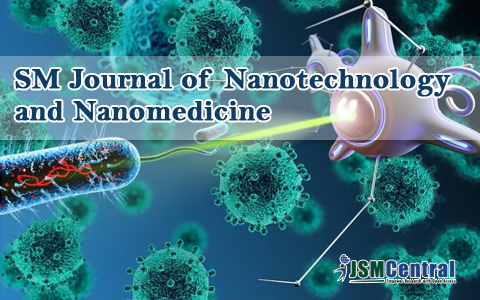 SM Journal of Nanotechnology and Nanomedicine
