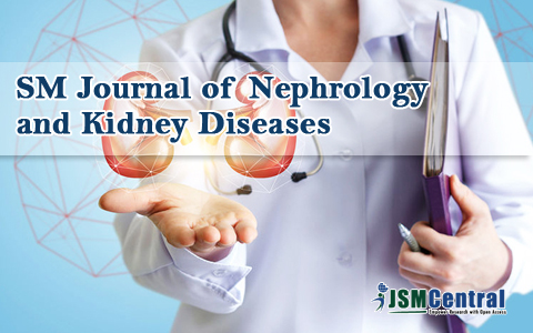SM Journal of Nephrology and Kidney Diseases