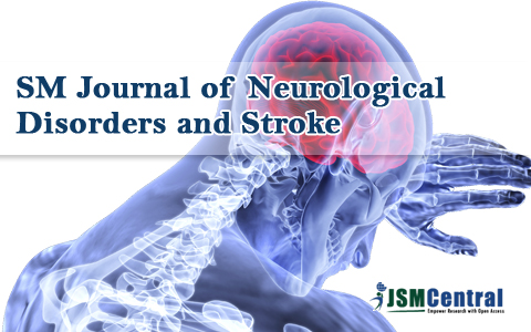 SM Journal of Neurological Disorders and Stroke