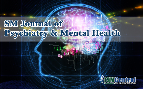 SM Journal of Psychiatry & Mental Health