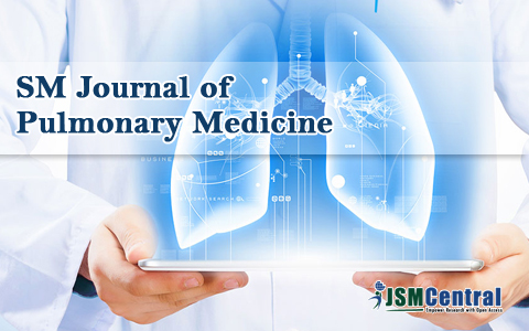 SM Journal of Pulmonary Medicine