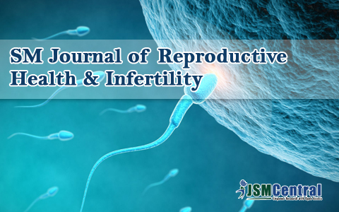 SM Journal of Reproductive Health & Infertility